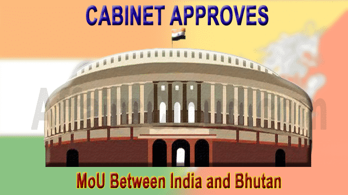 Cabinet approves MoU between India and Bhutan