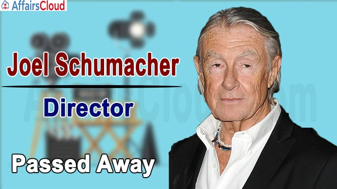 Director Joel Schumacher passes away