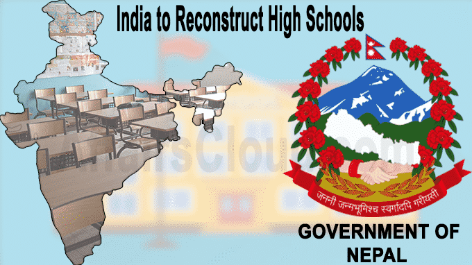 India to reconstruct 56 high schools in Nepal