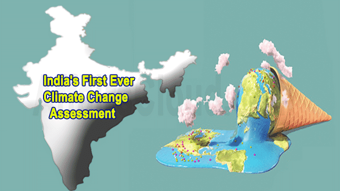 India's first ever climate change assessment