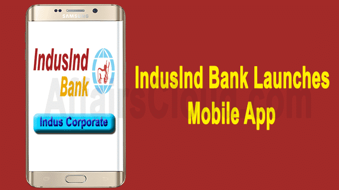IndusInd Bank launches mobile app