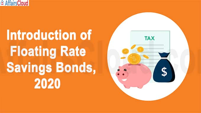 Introduction of Floating Rate Savings Bonds, 2020