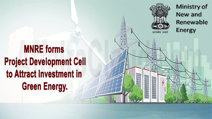 MNRE forms project development cell to attract investment in green energy