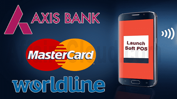 Mastercard, Axis Bank and Worldline launch Soft POS new