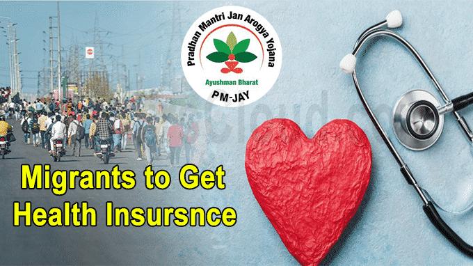 Migrants to get health insurance under Ayushman Bharat