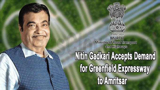 Nitin Gadkari accepts demand for Greenfield Expressway to Amritsar