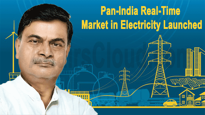 Pan-India Real-Time Market in electricity launched