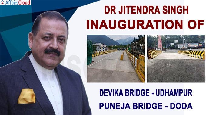 Union Minister Dr Jitendra Singh inaugurates Devika and Puneja Bridges
