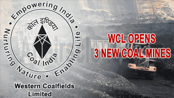 WCL OPENS 3 NEW COAL MINES