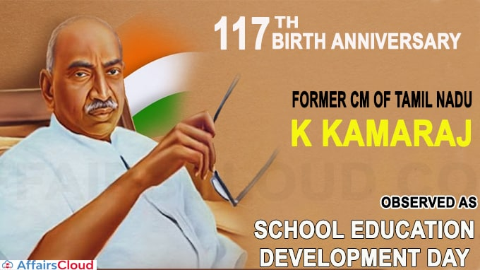 117th birth anniversary of former CM of Tamil Nadu, K Kamaraj new