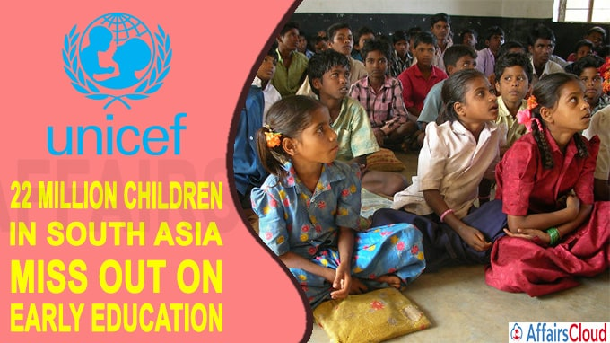 22 million children from South Asia missed out on early childhood education