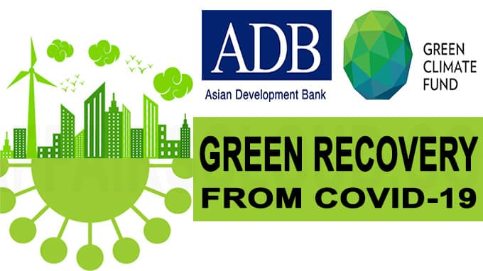 ADB and Green Climate Fund partner toward green recovery