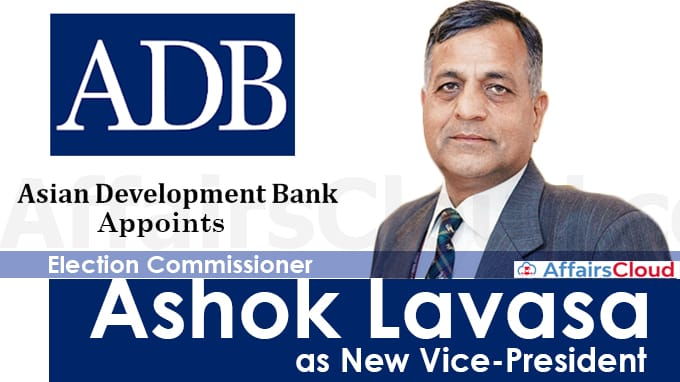 ADB-appoints-Election-Commissioner-Ashok-Lavasa-as-new-vice-president