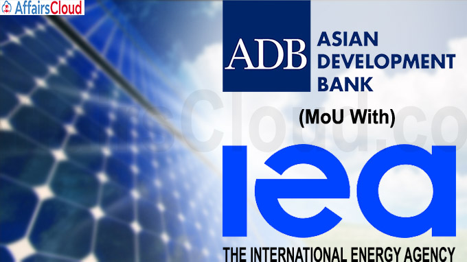 ADB has signed MoU with the IEA on energy sector