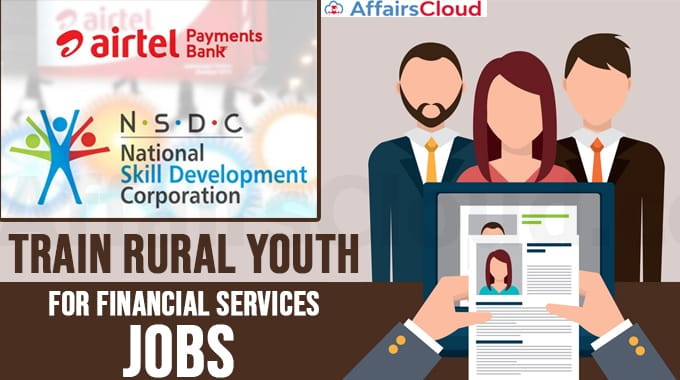 Airtel-Payments-Bank-partners-NSDC-to-train-rural-youth-for-financial-services-jobs