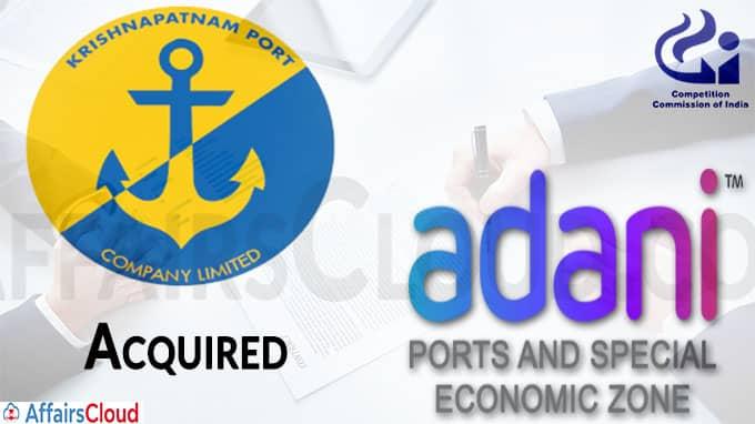 CCI approves acquisition of Krishnapatnam Port Co by Adani Ports and Special Economic Zone