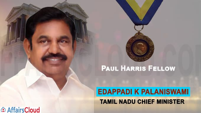 Edappadi K Palaniswami honoured with Paul Harris Fellow recognition