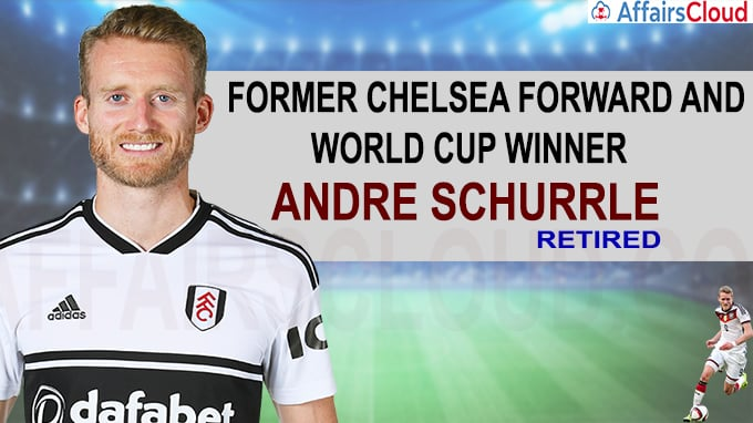Former Chelsea forward and World Cup winner Andre Schurrle retires