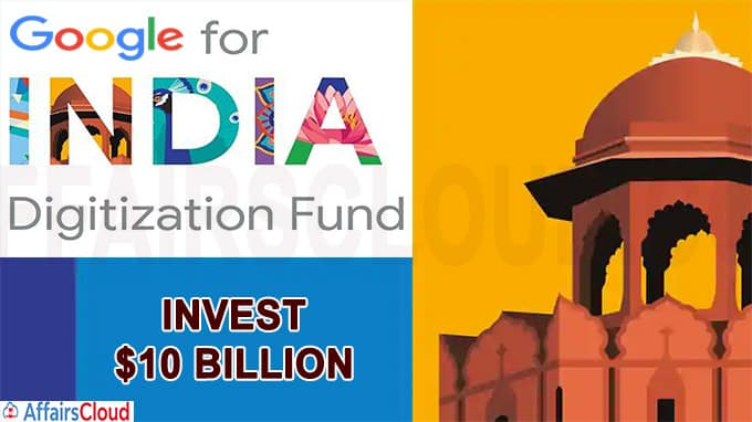 Google launches $10 billion digitization fund in India