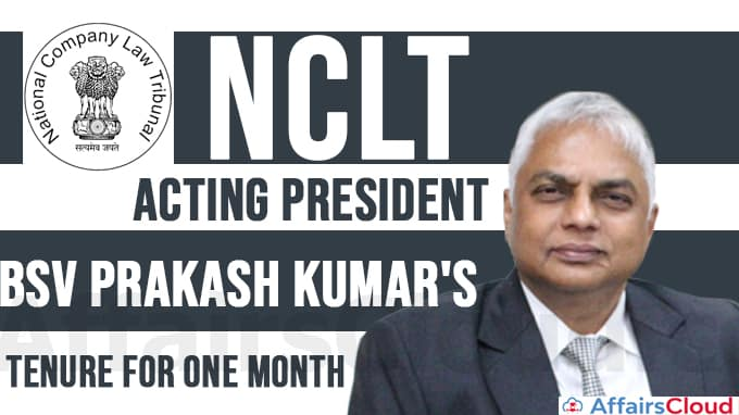 Government-extends-NCLT-Acting-President-BSV-Prakash-Kumar's-tenure-for-one-month