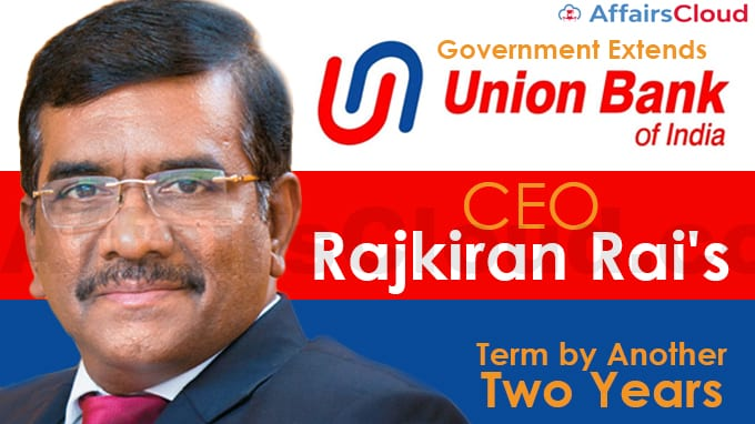 Government-extends-Union-Bank-of-India-CEO-Rajkiran-Rai's-term-by-another-two-years