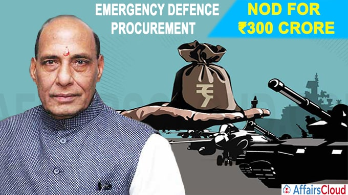 Government nod for ₹300 crore emergency defence procurement