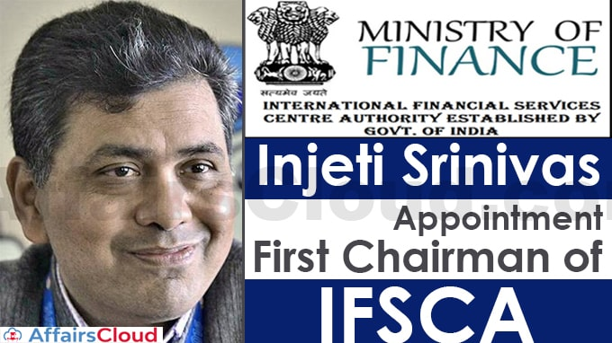 Govt-notifies-appointment-of-Injeti-Srinivas-as-first-chairman-of-IFSCA