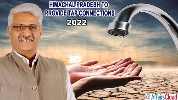 Himachal Pradesh to provide tap connections to all rural households