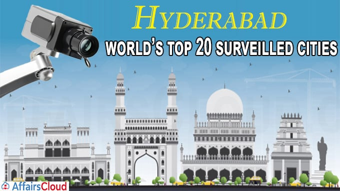 Hyderabad among world's top 20 surveilled cities