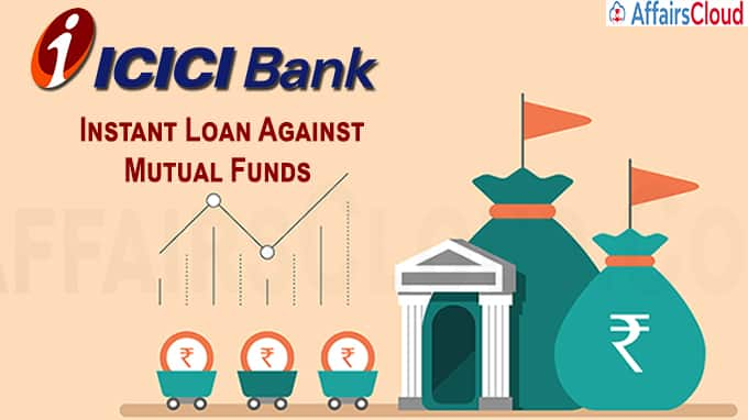 ICICI instant loan facility against mutual funds