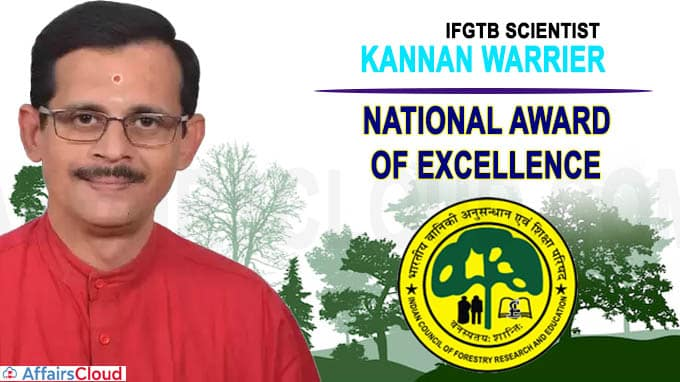 IFGTB scientist Kannan Warrier gets Indian Council of Forestry Research