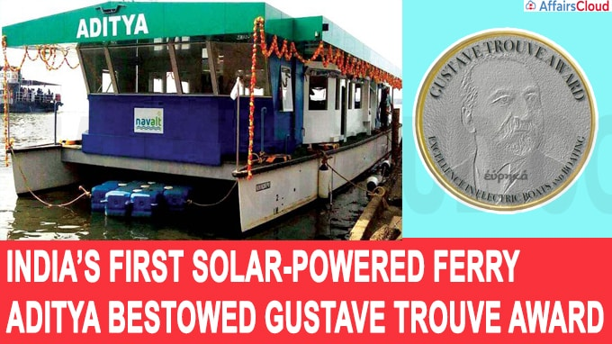 India's first solar-powered ferry aditya bestowed Gustave Trouve Award