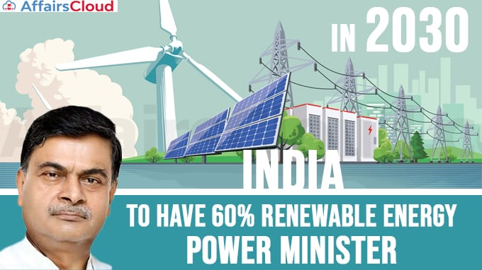 India-to-have-60%-renewable-energy-by-2030-Power-minister