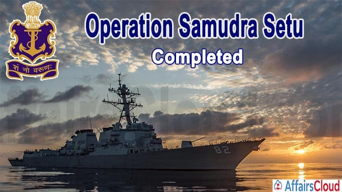 Indian Navy Completes Operation Samudra Setu