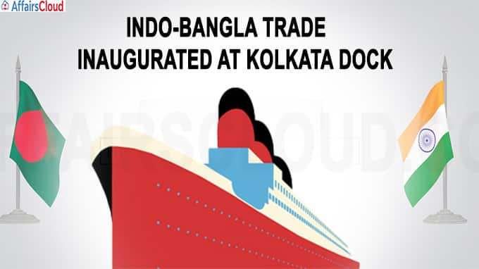 Indo-Bangla trade inaugurated at Kolkata dock