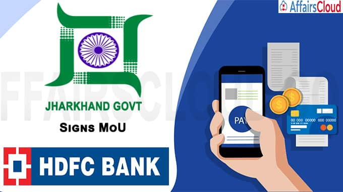 Jharkhand govt signs MoU with HDFC Bank