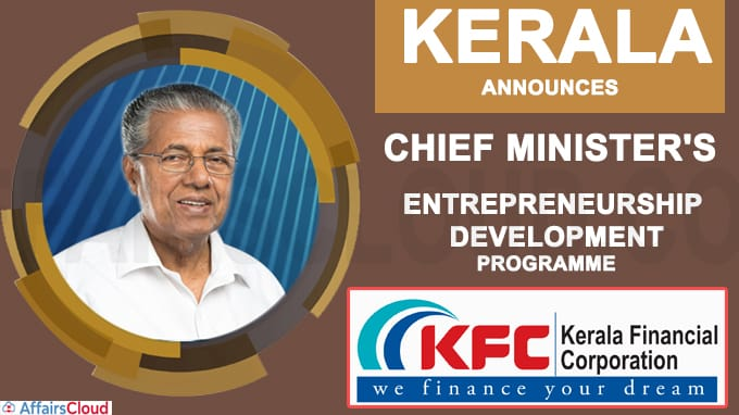 Kerala announces new Chief Minister's Entrepreneurship Development Programme