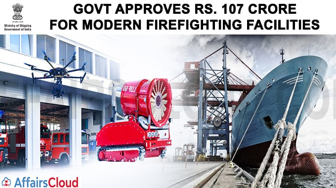 Ministry of Shipping approves Rs 107 Crore for modern firefighting