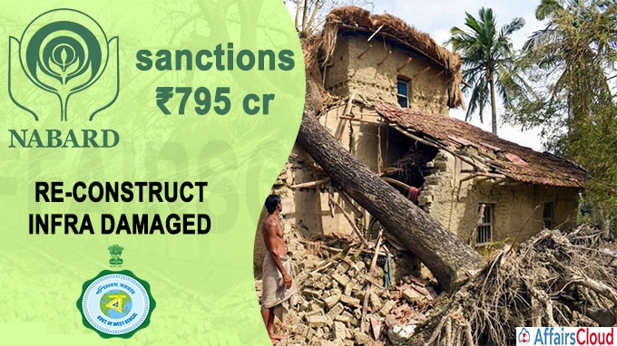 NABARD sanctions ₹795 cr to re-construct
