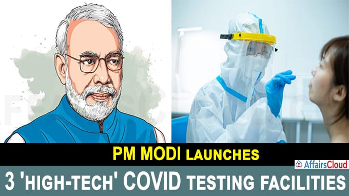 PM launches high throughput COVID19 testing facilities