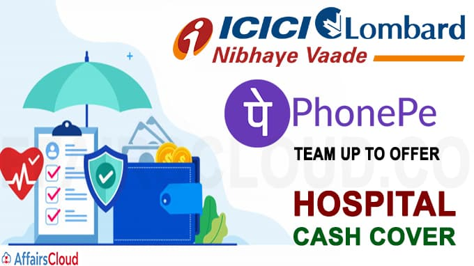 PhonePe, ICICI Lombard team up to offer Hospital Cash cover
