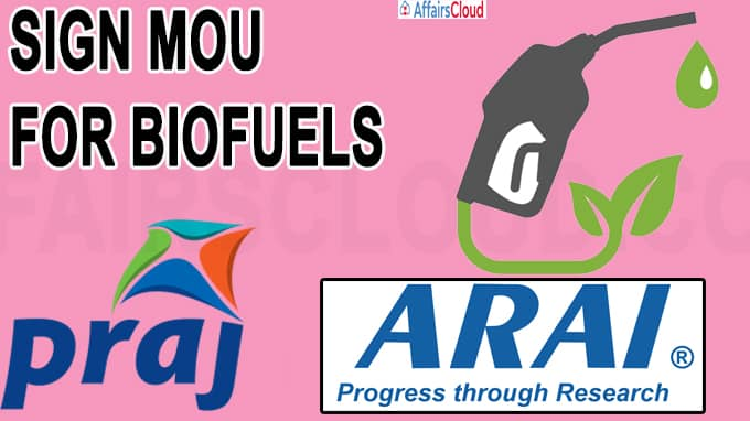 Praj industries and Automotive research association of India sign MoU for biofuels