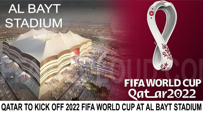 Qatar to kick off 2022 FIFA World Cup at Al Bayt Stadium