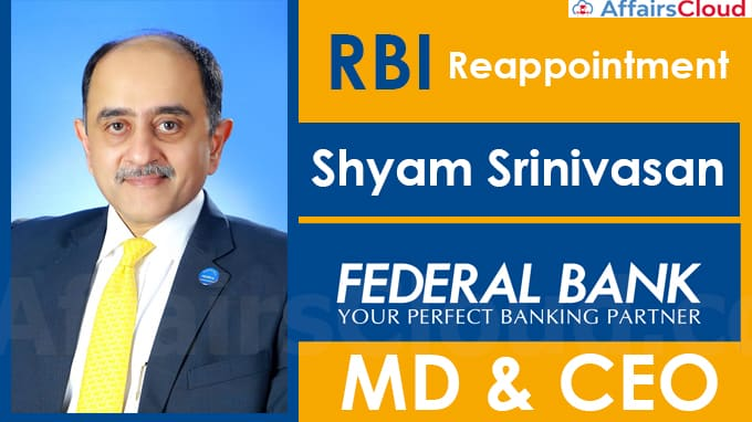 RBI-approves-reappointment-of-Shyam-Srinivasan-as-Federal-Bank-MD-&-CEO