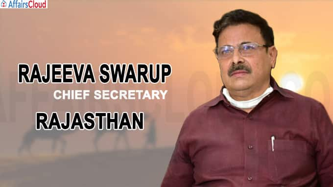Rajasthan gets new Chief Secretary Rajeeva Swarup