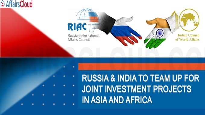 Russia & India to team up for joint investment projects in Asia and Africa