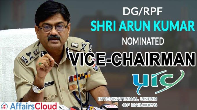 Shri Arun Kumar DG RPF nominated as the Vice-Chairman