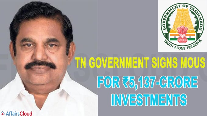 TN government signs MoUs with 16 firms for ₹5,137-crore investments