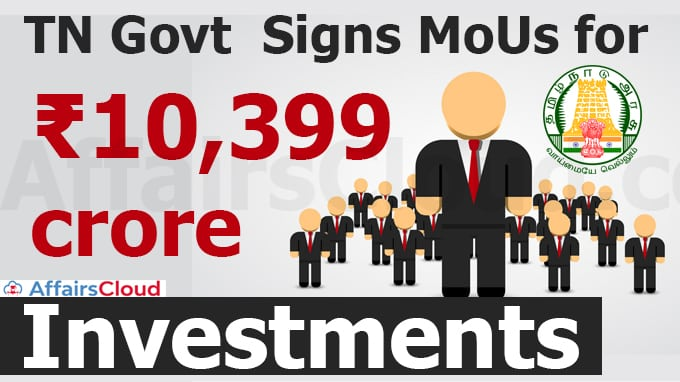 TN-govt-signs-MoUs-for-₹10,399-crore-investments-with-industrial-groups