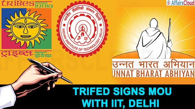TRIFED Signs MoU with IIT, Delhi